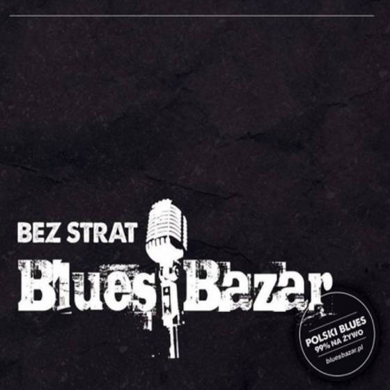 Blues Bazar – Bez strat