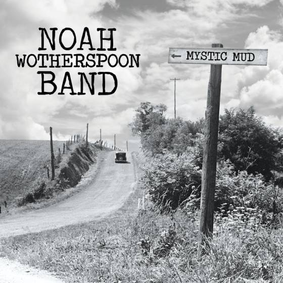 Noah Wotherspoon Band – Mystic Mud