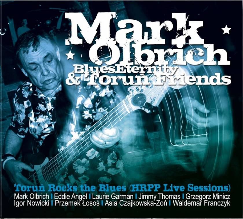 Mark Olbrich Blues Eternity & Toruń Friends - Toruń Rocks The Blues (HRPP Live Session)