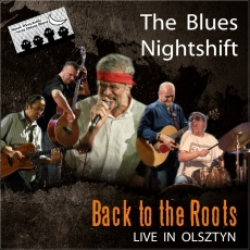 The Blues Nightshift – Back to the Roots. Live in Olsztyn