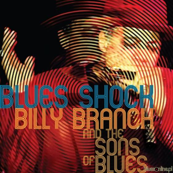 Billy Branch and the Sons of Blues – Blues Shock
