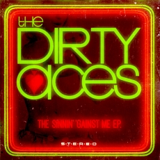 The Dirty Aces – The Sinnin' 'Gainst Me EP.