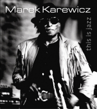 Marek Karewicz - This is jazz...i blues!