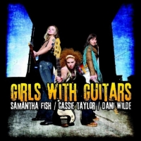 Girls with Guitars to Samantha Fish, Cassie Taylor i Dani Wilde