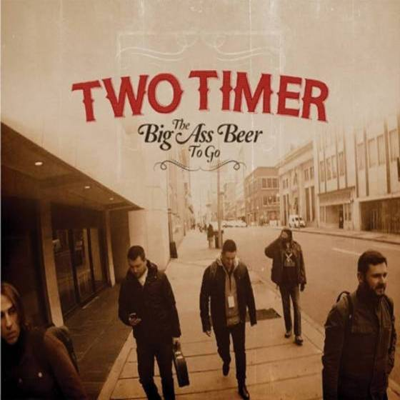 Two Timer – The Big Ass Beer To Go
