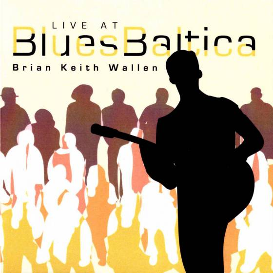 Brian Keith Wallen - Live at BluesBaltica