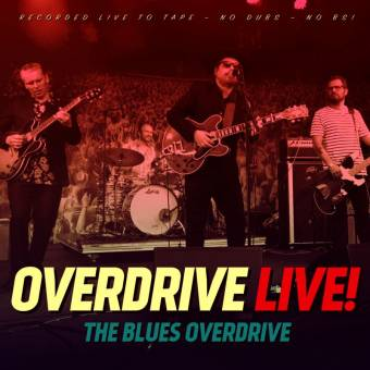 The Blues Overdrive – Overdrive Live!