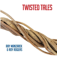 Ray Manzarek & Roy Rogers – Twisted Tales