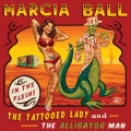 Marcia Ball - The Tattooed Lady and the Alligator Man